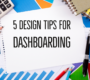 5 Tips for Designing a User Friendly Dashboard